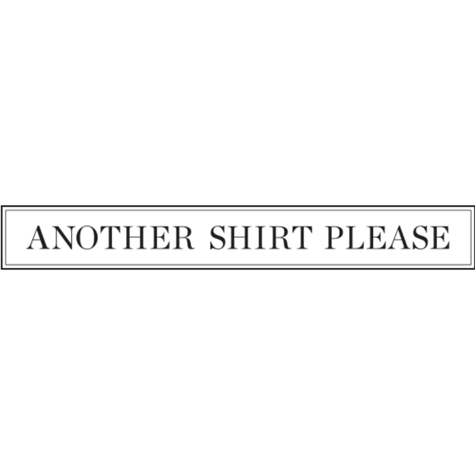 A.S.P. ANOTHER SHIRT PLEASE