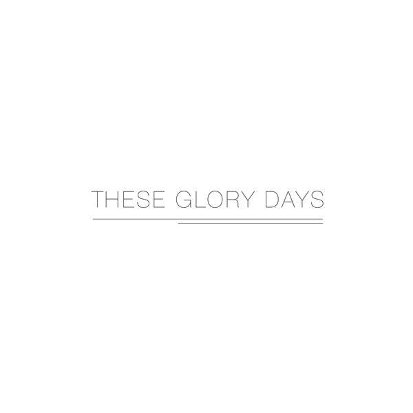 THESE GLORY DAYS Logo