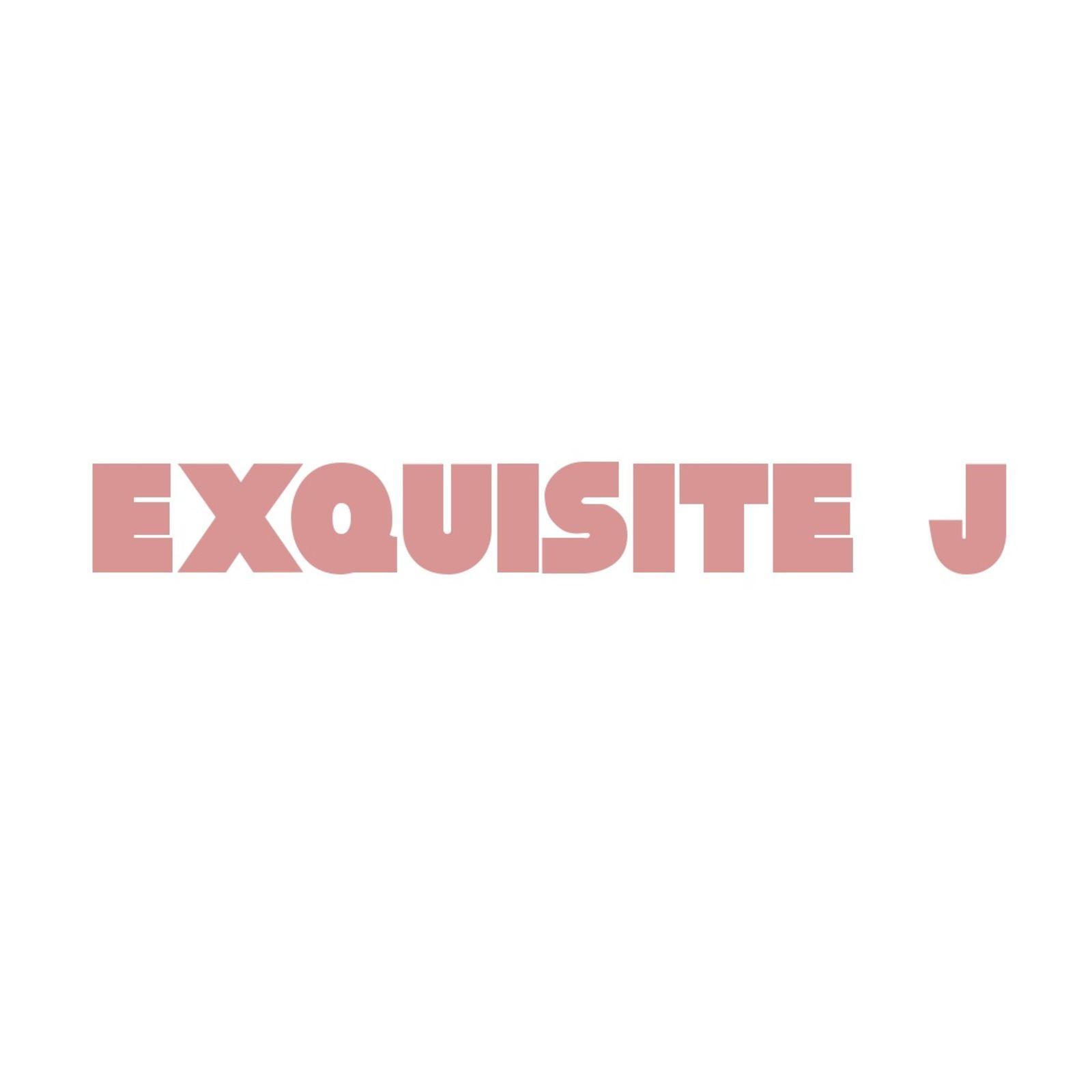 EXQUISITE J