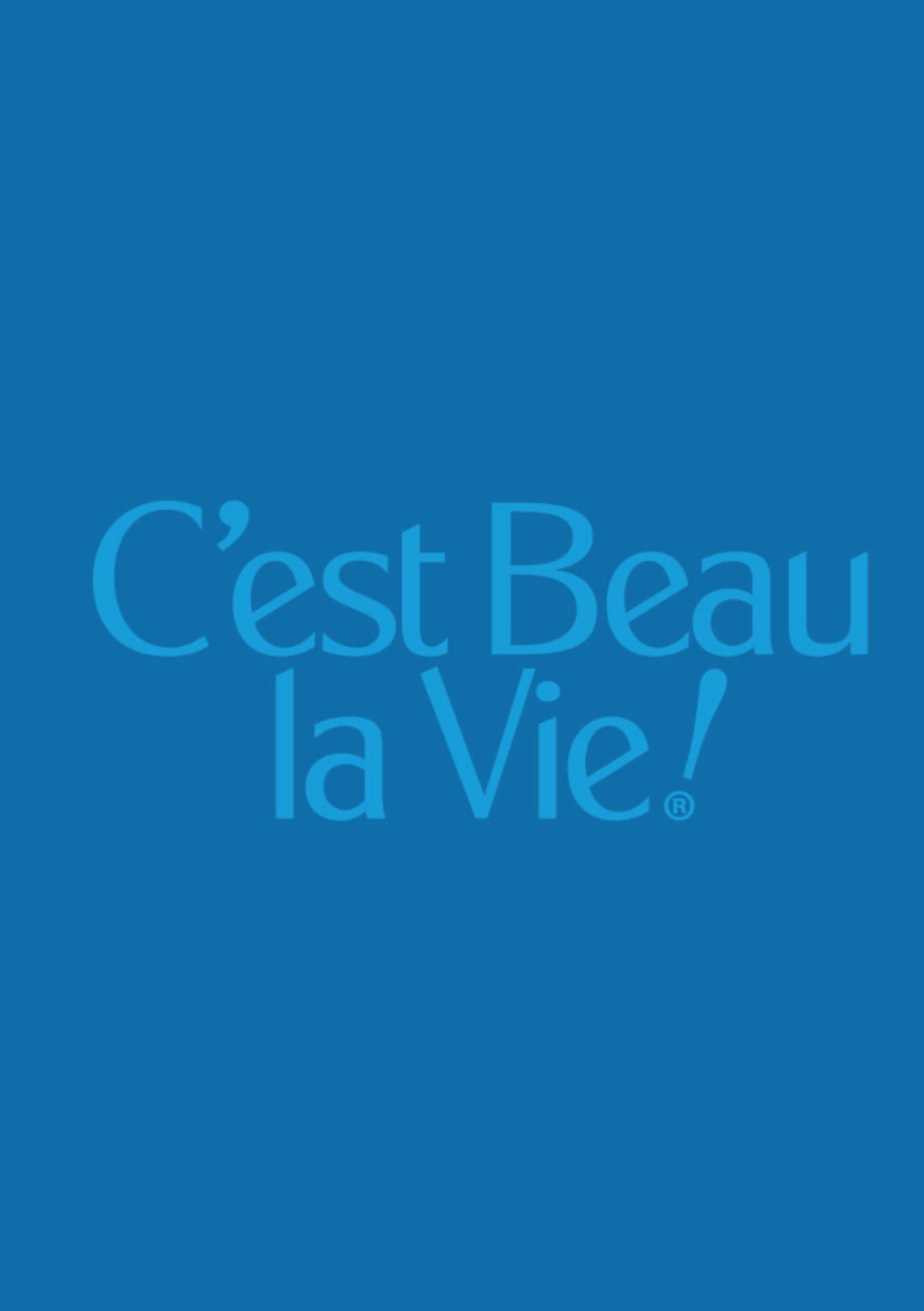 C'est Beau La Vie!®