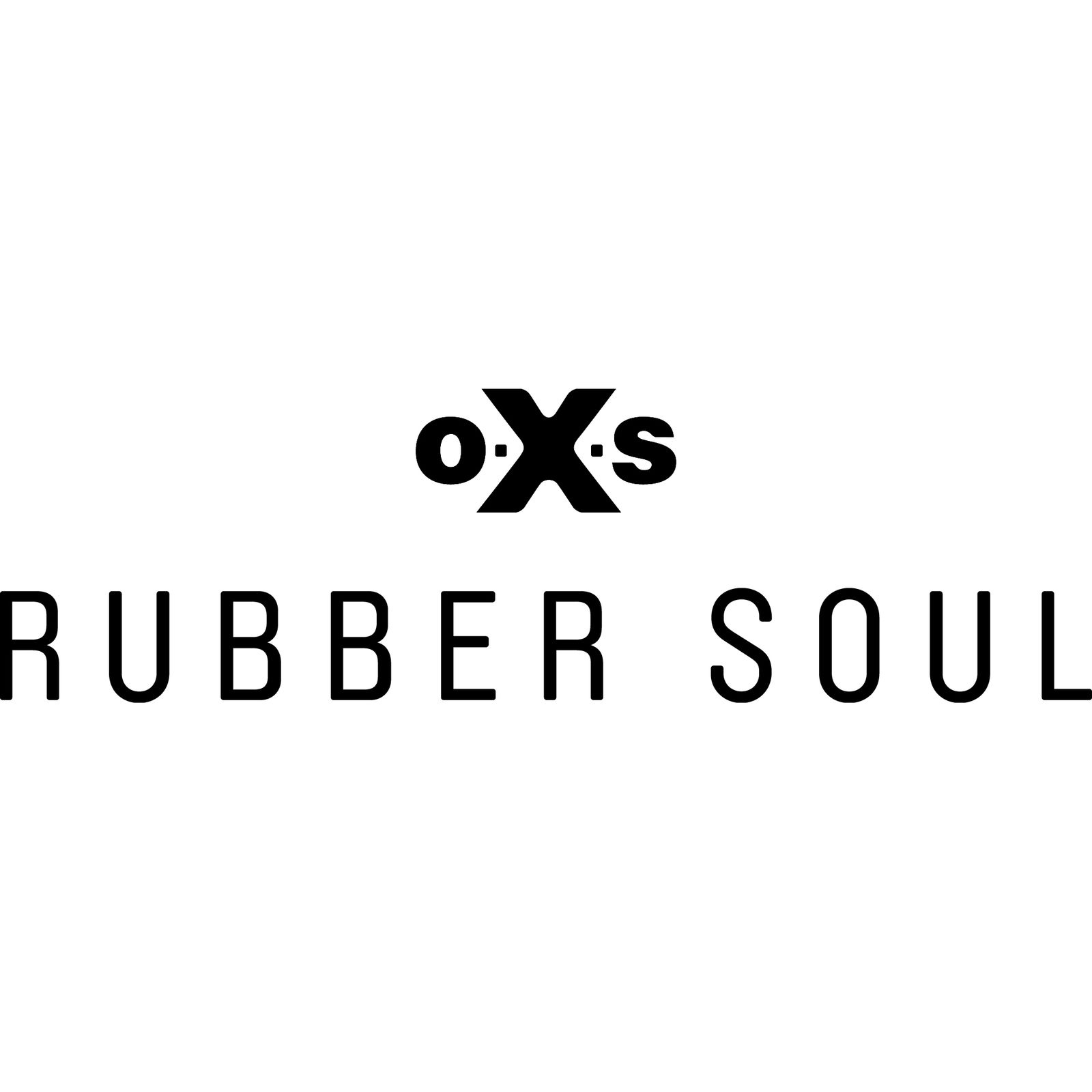 o.X.s. RUBBER SOUL