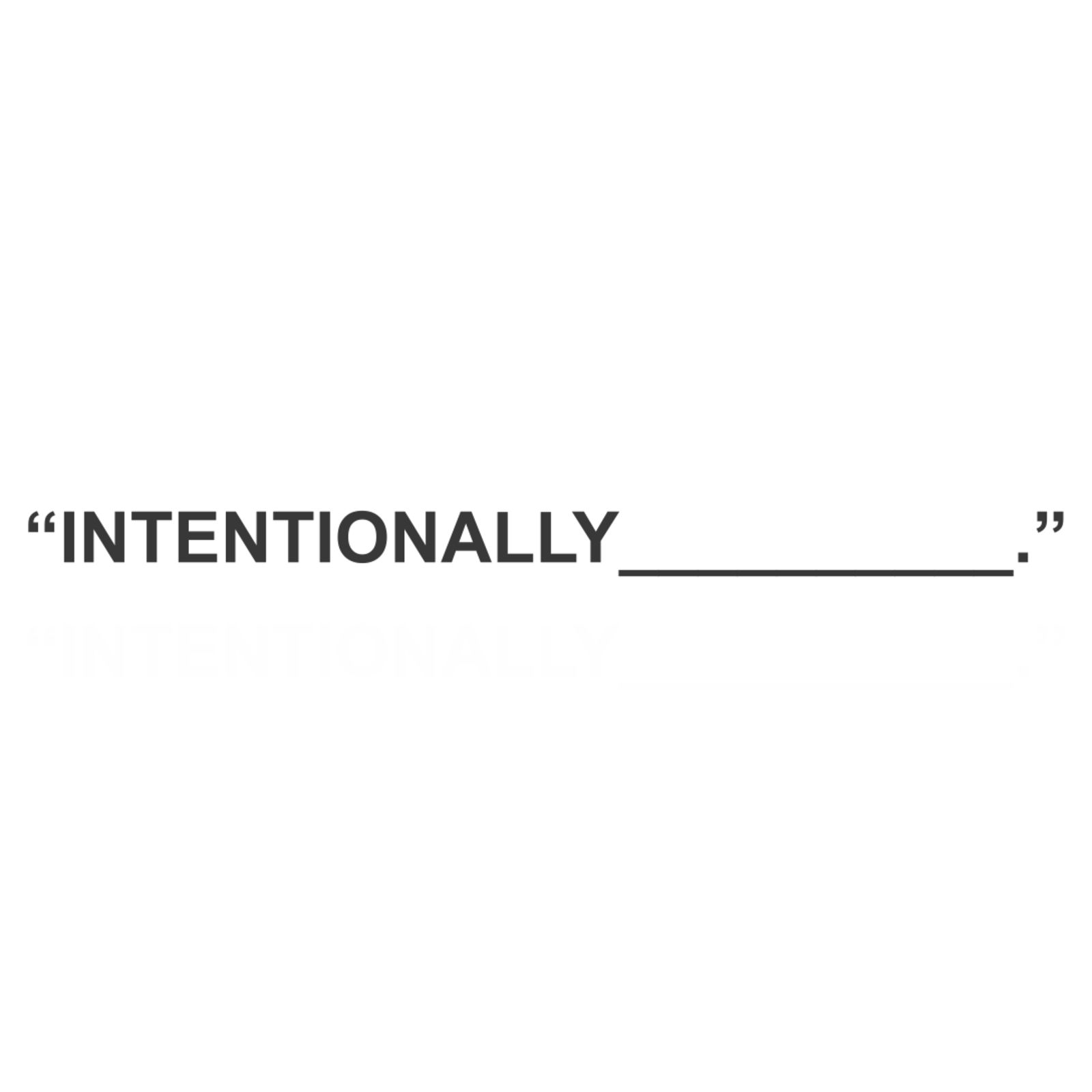 INTENTIONALLY (Image 1)