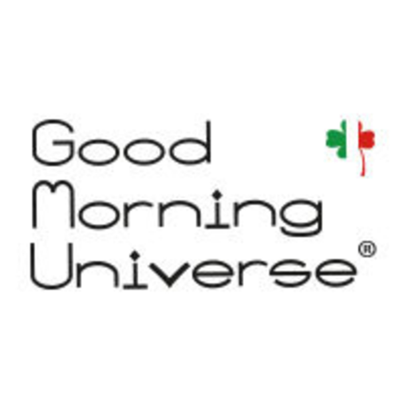 Good Morning Universe®