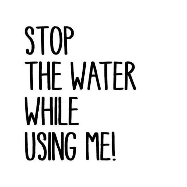 Stop The Water While Using Me Logo