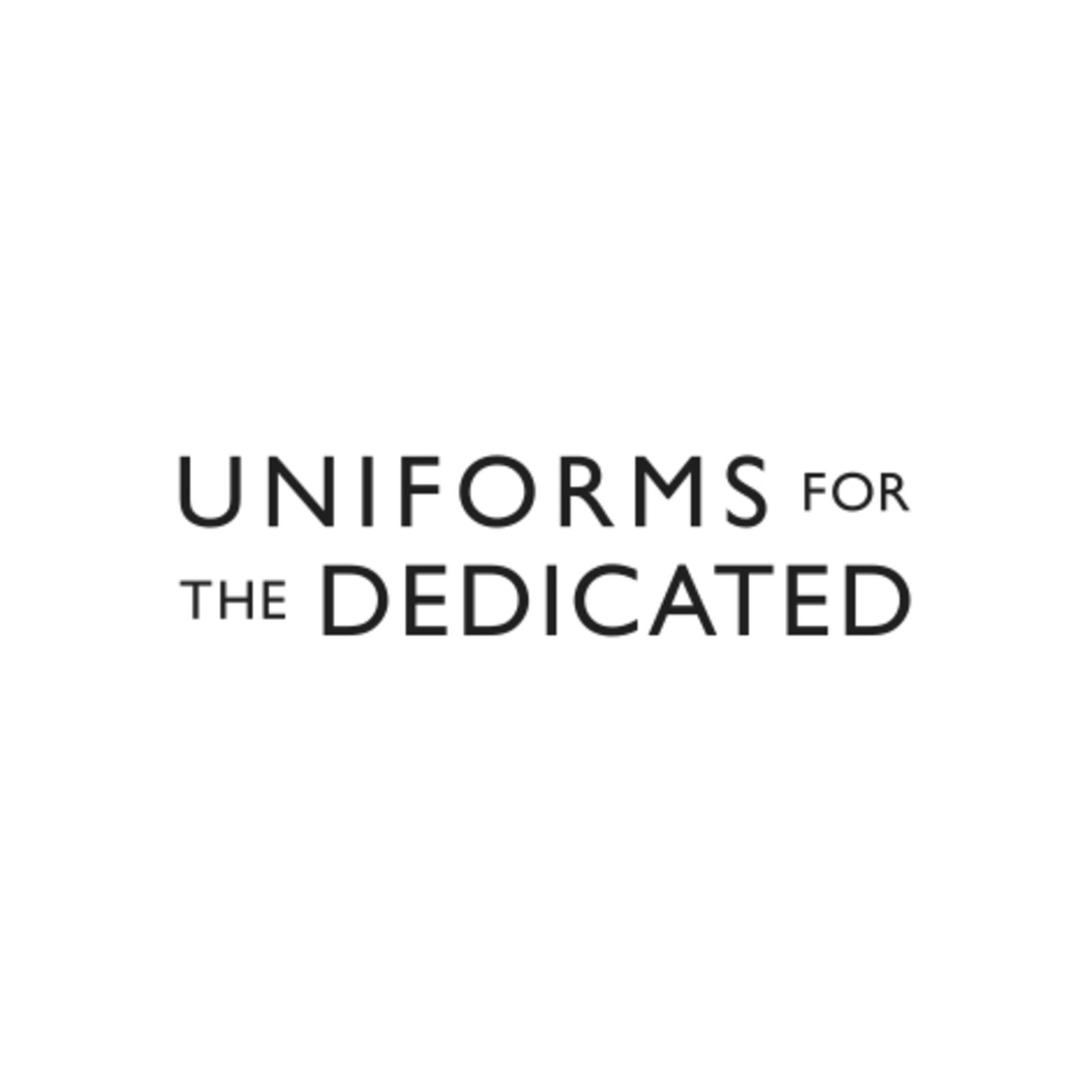 UNIFORMS FOR THE DEDICATED
