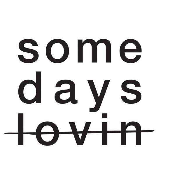 Somedays Lovin' Logo