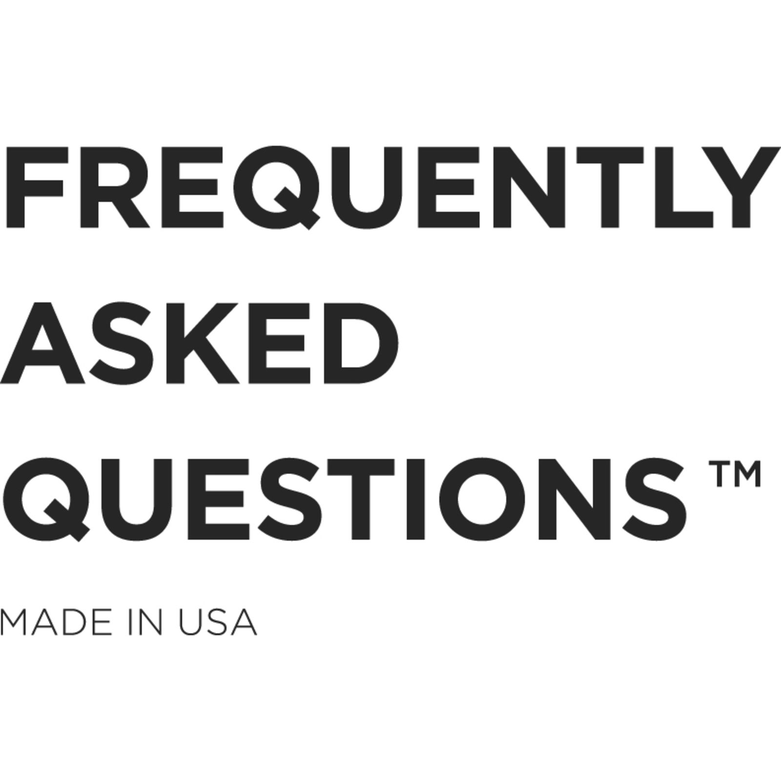 FREQUENTLY ASKED QUESTIONS™